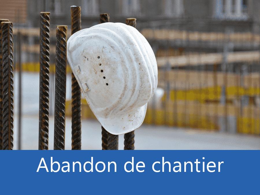 Abandon de chantier 37, problème chantier Tours, problème durant un chantier Indre-et-Loire, expert problèmes chantier Tours,